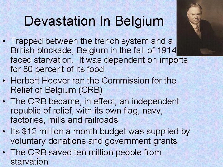 Devastation In Belgium • Trapped between the trench system and a British blockade, Belgium