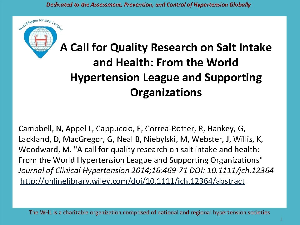 Dedicated to the Assessment, Prevention, and Control of Hypertension Globally A Call for Quality