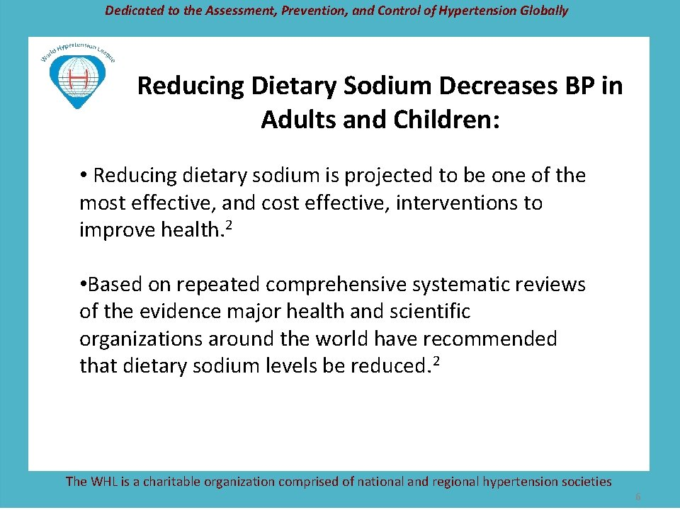 Dedicated to the Assessment, Prevention, and Control of Hypertension Globally Reducing Dietary Sodium Decreases