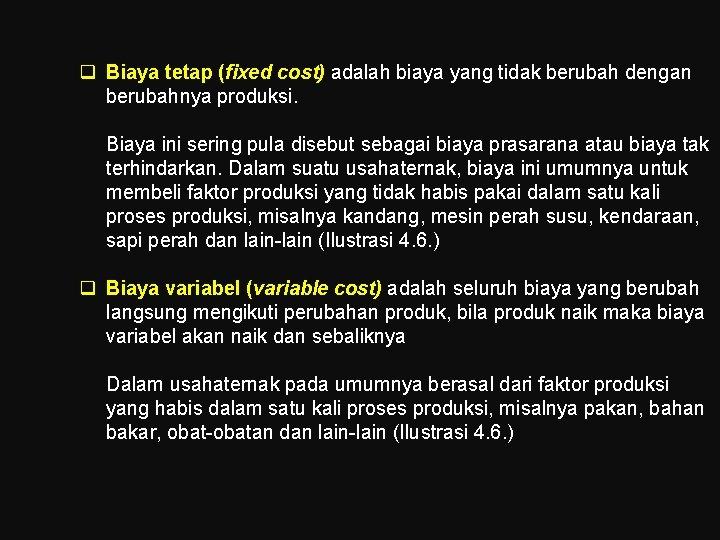 q Biaya tetap (fixed cost) adalah biaya yang tidak berubah dengan berubahnya produksi. Biaya