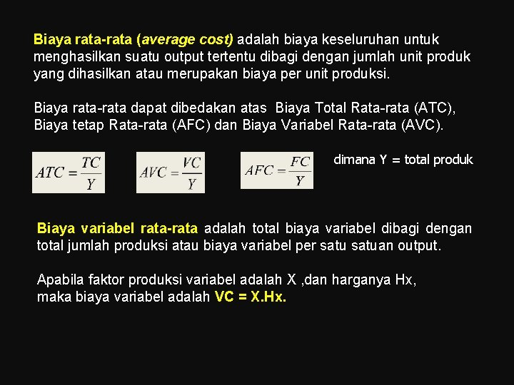 Biaya rata-rata (average cost) adalah biaya keseluruhan untuk menghasilkan suatu output tertentu dibagi dengan