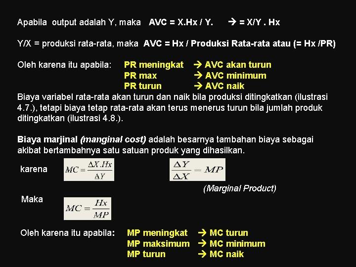 Apabila output adalah Y, maka AVC = X. Hx / Y. = X/Y. Hx