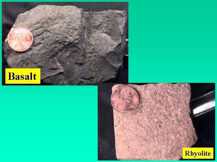 Basalt Rhyolite