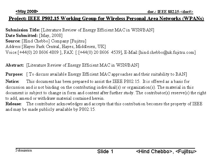 <May 2008> doc. : IEEE 802. 15 -<doc#> Project: IEEE P 802. 15 Working