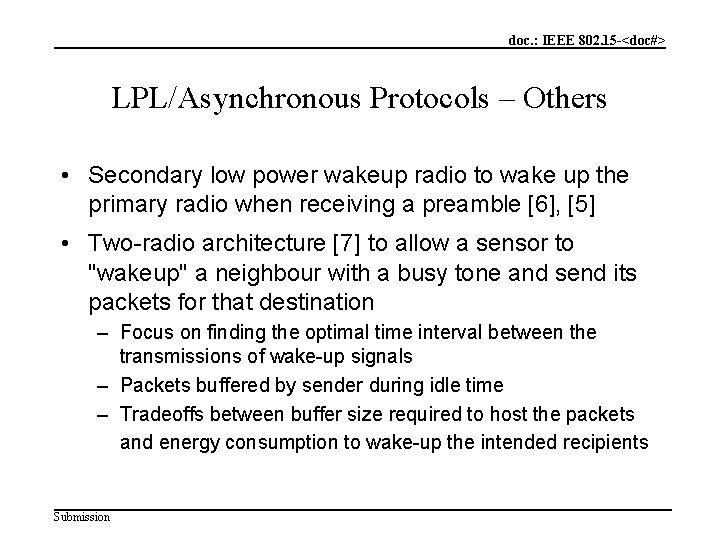 doc. : IEEE 802. 15 -<doc#> LPL/Asynchronous Protocols – Others • Secondary low power