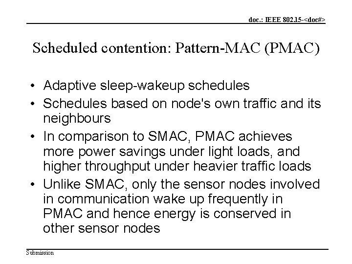 doc. : IEEE 802. 15 -<doc#> Scheduled contention: Pattern-MAC (PMAC) • Adaptive sleep-wakeup schedules
