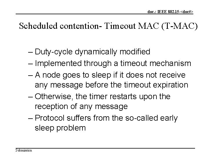 doc. : IEEE 802. 15 -<doc#> Scheduled contention- Timeout MAC (T-MAC) – Duty-cycle dynamically