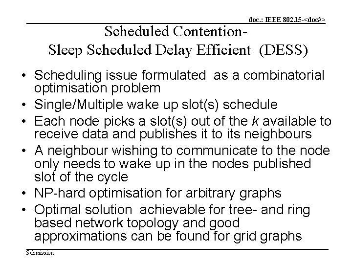 doc. : IEEE 802. 15 -<doc#> Scheduled Contention. Sleep Scheduled Delay Efficient (DESS) •