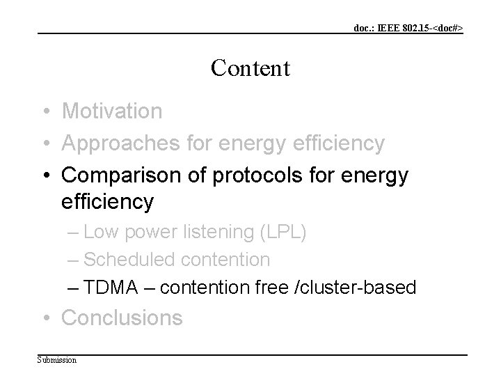 doc. : IEEE 802. 15 -<doc#> Content • Motivation • Approaches for energy efficiency