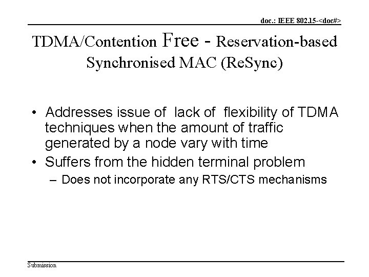doc. : IEEE 802. 15 -<doc#> TDMA/Contention Free - Reservation-based Synchronised MAC (Re. Sync)