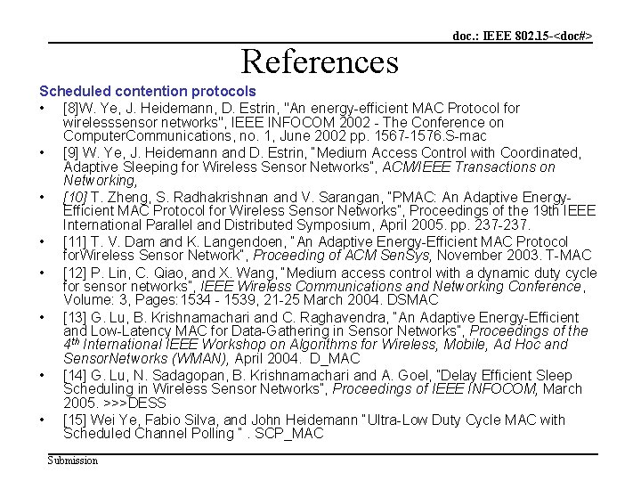 References doc. : IEEE 802. 15 -<doc#> Scheduled contention protocols • [8]W. Ye, J.