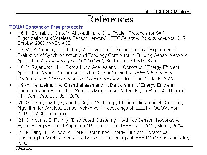 References doc. : IEEE 802. 15 -<doc#> TDMA/ Contention Free protocols • [16] K.