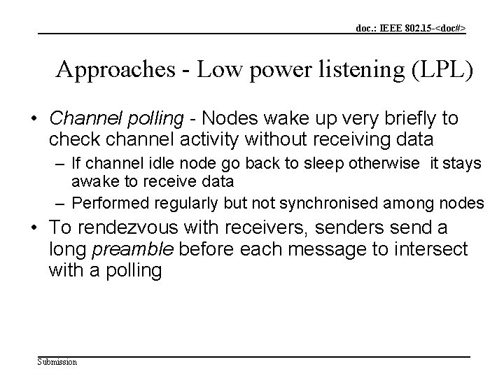 doc. : IEEE 802. 15 -<doc#> Approaches - Low power listening (LPL) • Channel