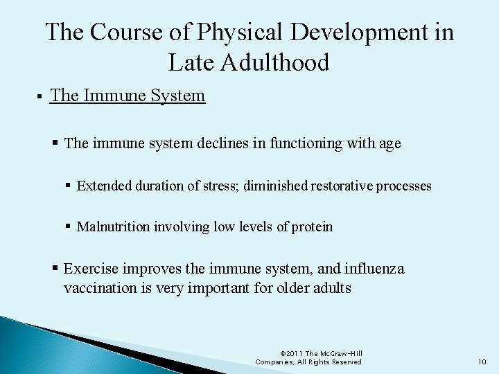 The Course of Physical Development in Late Adulthood § The Immune System § The