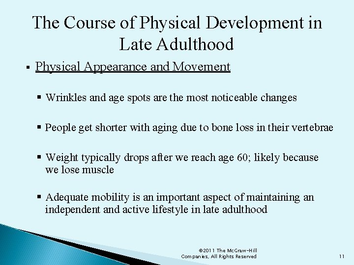 The Course of Physical Development in Late Adulthood § Physical Appearance and Movement §