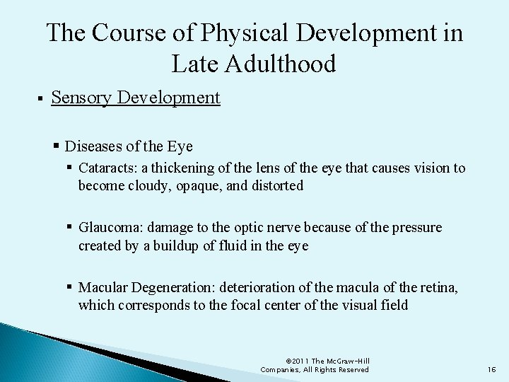 The Course of Physical Development in Late Adulthood § Sensory Development § Diseases of