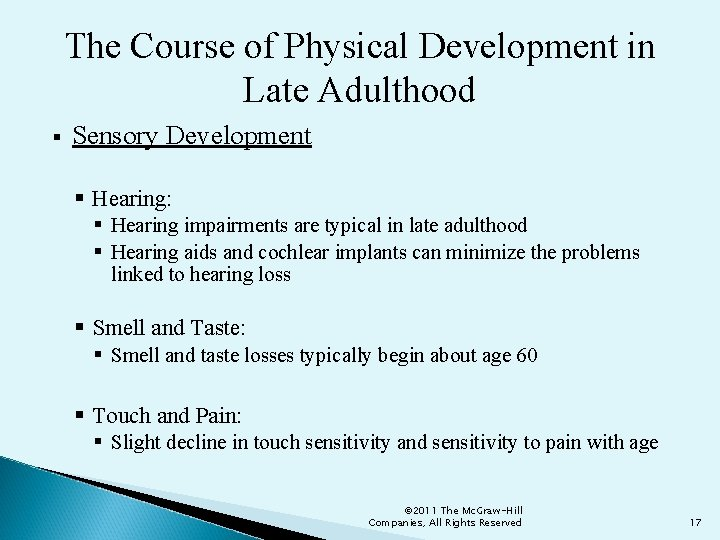 The Course of Physical Development in Late Adulthood § Sensory Development § Hearing: §