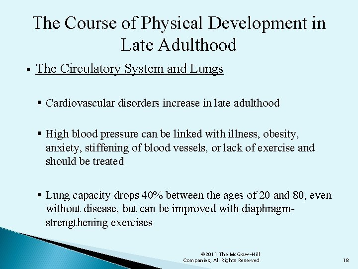 The Course of Physical Development in Late Adulthood § The Circulatory System and Lungs
