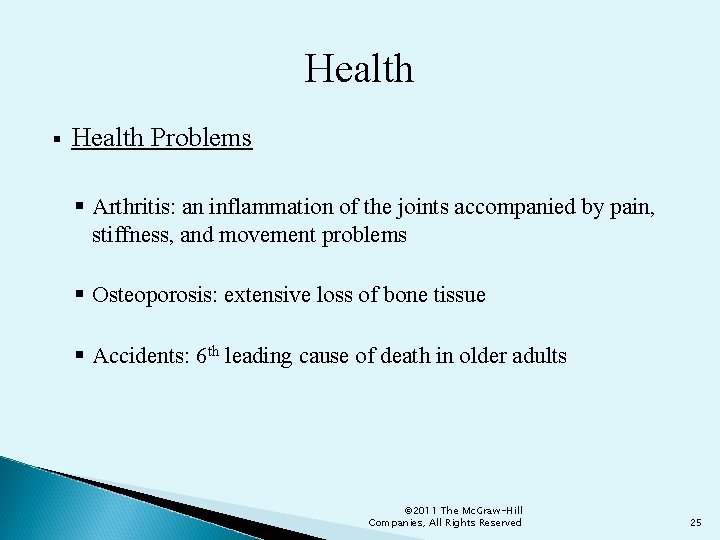 Health § Health Problems § Arthritis: an inflammation of the joints accompanied by pain,