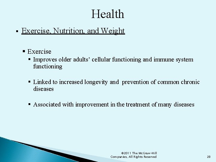 Health § Exercise, Nutrition, and Weight § Exercise § Improves older adults' cellular functioning