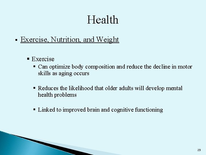 Health § Exercise, Nutrition, and Weight § Exercise § Can optimize body composition and