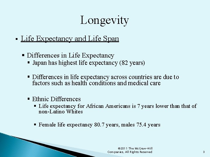 Longevity § Life Expectancy and Life Span § Differences in Life Expectancy § Japan