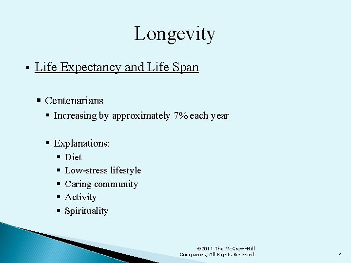Longevity § Life Expectancy and Life Span § Centenarians § Increasing by approximately 7%