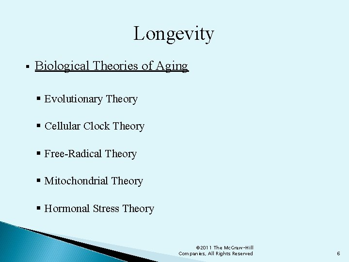 Longevity § Biological Theories of Aging § Evolutionary Theory § Cellular Clock Theory §