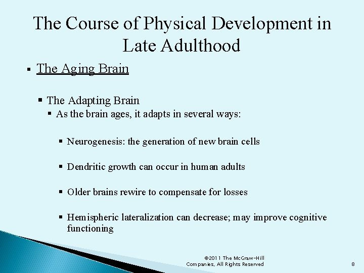 The Course of Physical Development in Late Adulthood § The Aging Brain § The
