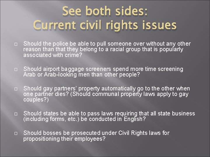 See both sides: Current civil rights issues � Should the police be able to