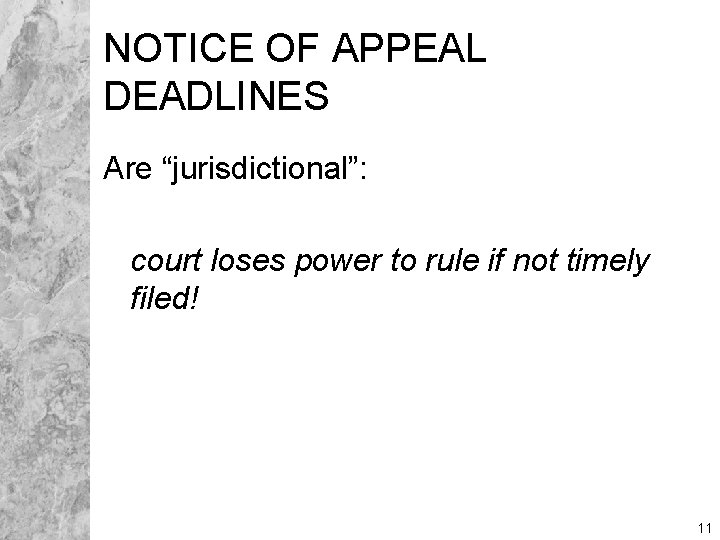 """NOTICE OF APPEAL DEADLINES Are """"jurisdictional"""": court loses power to rule if not timely"""