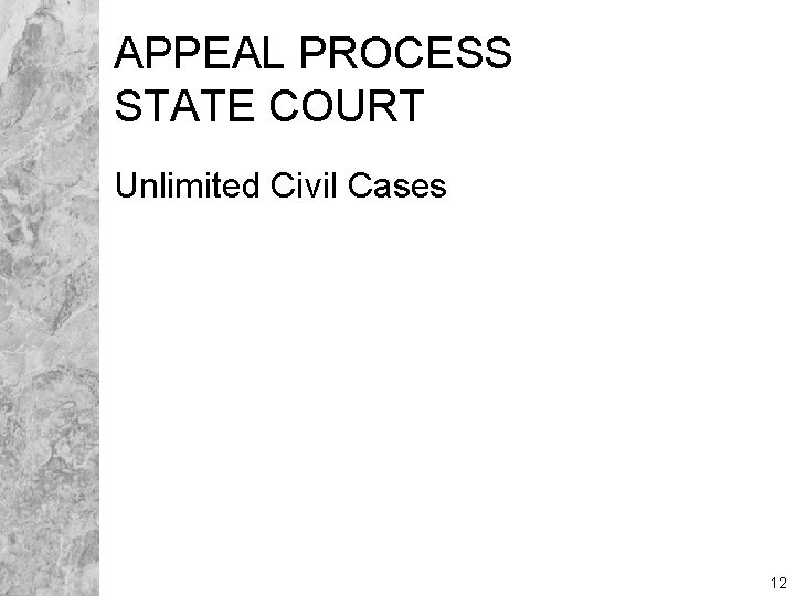 APPEAL PROCESS STATE COURT Unlimited Civil Cases 12