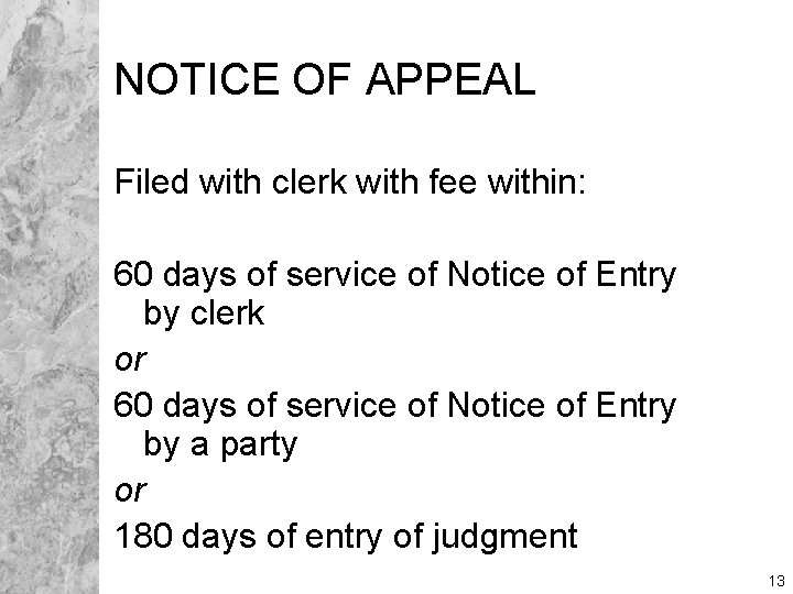 NOTICE OF APPEAL Filed with clerk with fee within: 60 days of service of