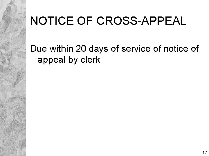 NOTICE OF CROSS-APPEAL Due within 20 days of service of notice of appeal by