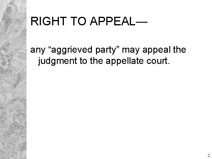 """RIGHT TO APPEAL— any """"aggrieved party"""" may appeal the judgment to the appellate court."""
