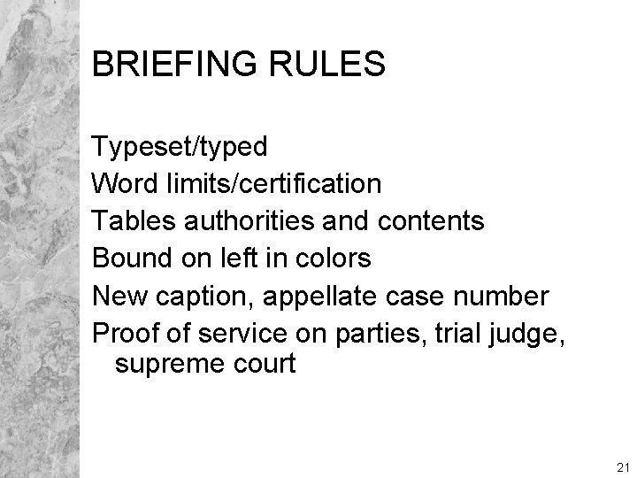 BRIEFING RULES Typeset/typed Word limits/certification Tables authorities and contents Bound on left in colors