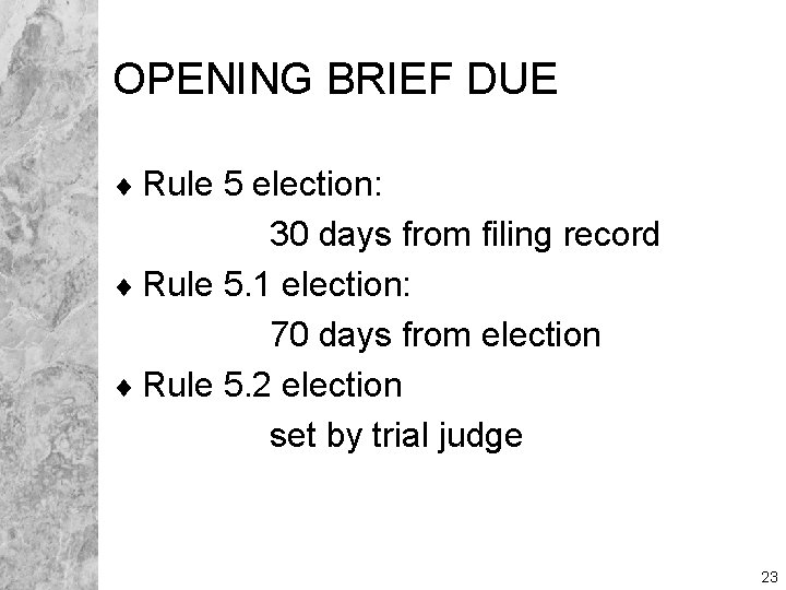 OPENING BRIEF DUE ¨ Rule 5 election: 30 days from filing record ¨ Rule