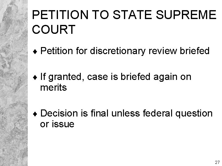 PETITION TO STATE SUPREME COURT ¨ Petition for discretionary review briefed ¨ If granted,