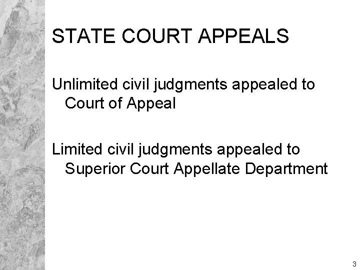 STATE COURT APPEALS Unlimited civil judgments appealed to Court of Appeal Limited civil judgments