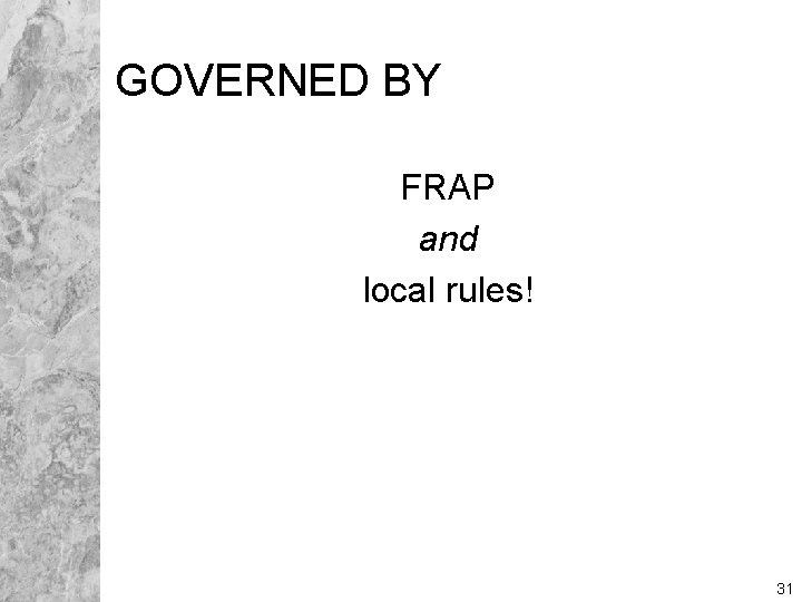 GOVERNED BY FRAP and local rules! 31