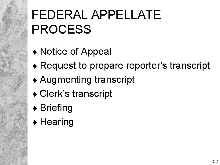 FEDERAL APPELLATE PROCESS ¨ Notice of Appeal ¨ Request to prepare reporter's transcript ¨