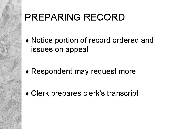 PREPARING RECORD ¨ Notice portion of record ordered and issues on appeal ¨ Respondent