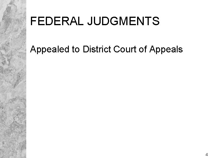 FEDERAL JUDGMENTS Appealed to District Court of Appeals 4