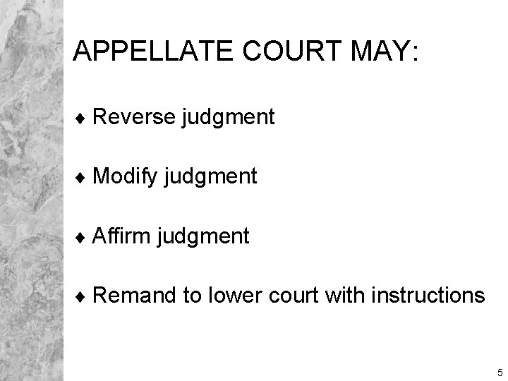 APPELLATE COURT MAY: ¨ Reverse judgment ¨ Modify judgment ¨ Affirm judgment ¨ Remand