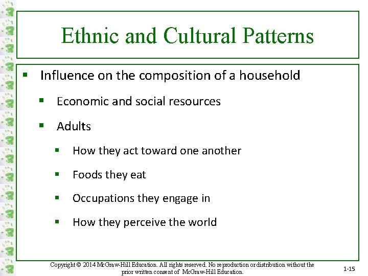 Ethnic and Cultural Patterns § Influence on the composition of a household § Economic