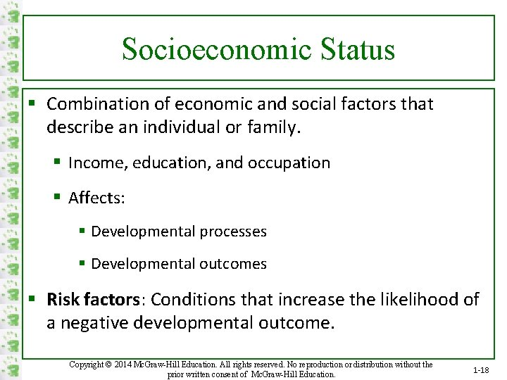 Socioeconomic Status § Combination of economic and social factors that describe an individual or