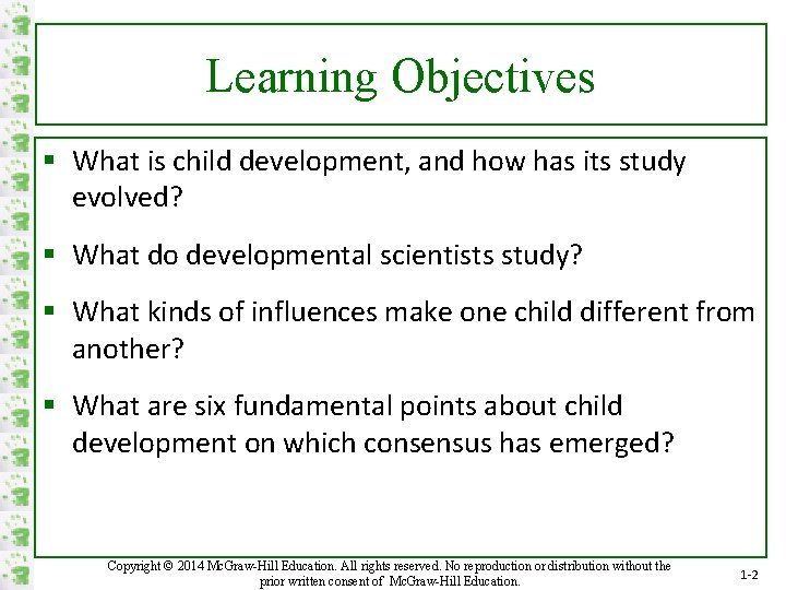 Learning Objectives § What is child development, and how has its study evolved? §