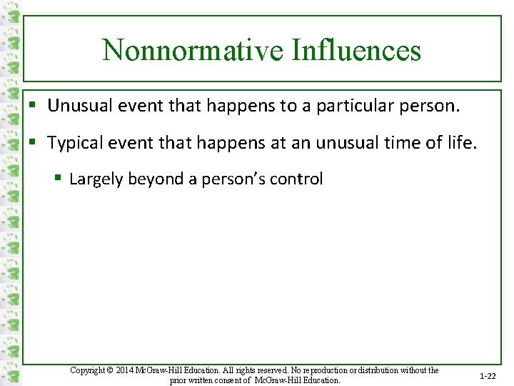 Nonnormative Influences § Unusual event that happens to a particular person. § Typical event