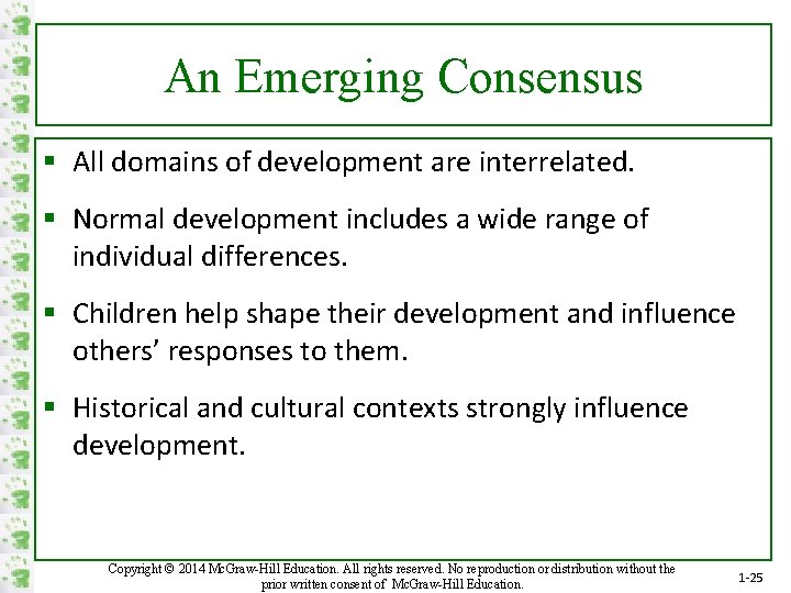 An Emerging Consensus § All domains of development are interrelated. § Normal development includes