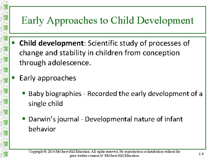 Early Approaches to Child Development § Child development: Scientific study of processes of change